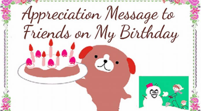 Appreciation Message to Friends on My Birthday