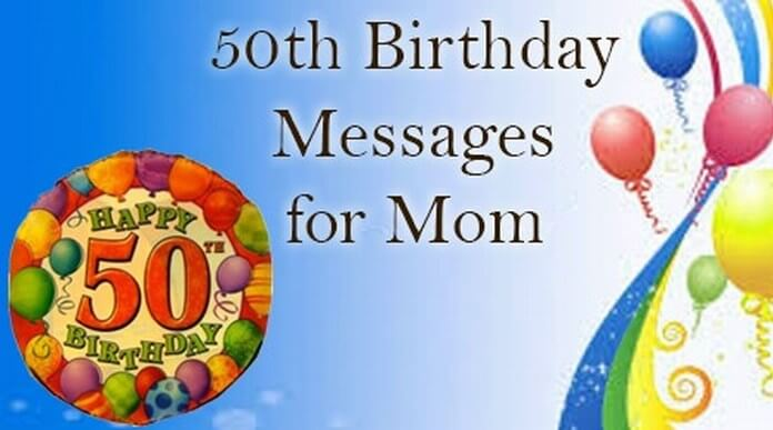 50th Birthday Messages for Mom