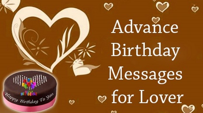 Advance Birthday Messages For Lover Happy Wishes