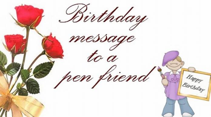 birthday letter to best friend birthday message to a pen friend 27255