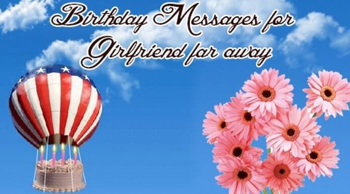 Sample Birthday Messages for Girlfriend far away