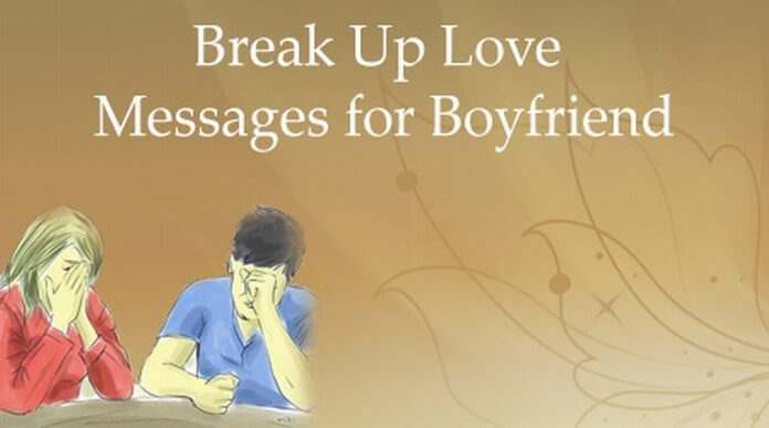 Break Up Love Messages for Boyfriend