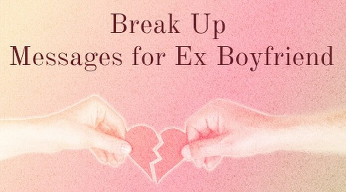 Ex Boyfriend Break Up Messages