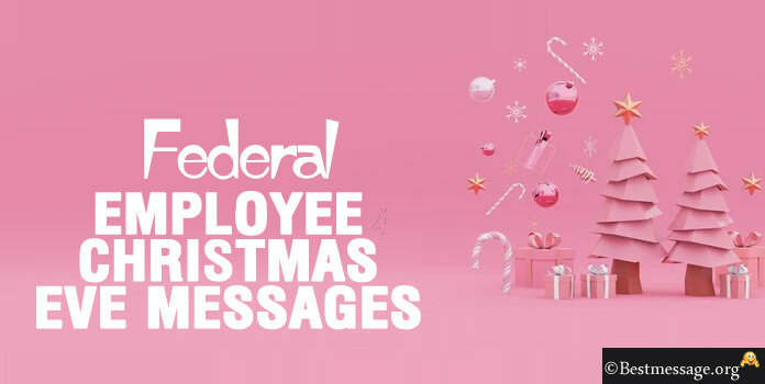 Federal Employee Christmas Eve Messages