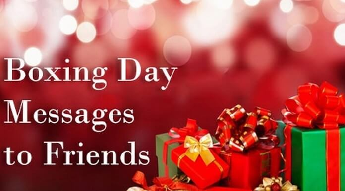 Sweet Boxing Day Messages to Friends