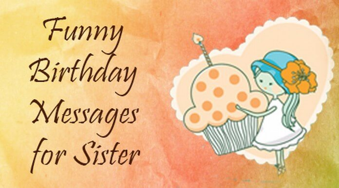 Funny Sister Birthday Message