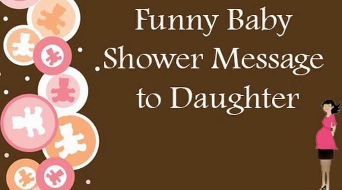 Funny Baby Shower Message to Daughter