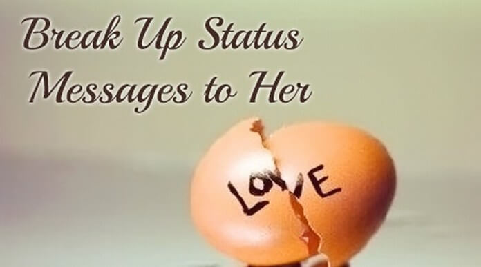 Break Up Status Messages to Her