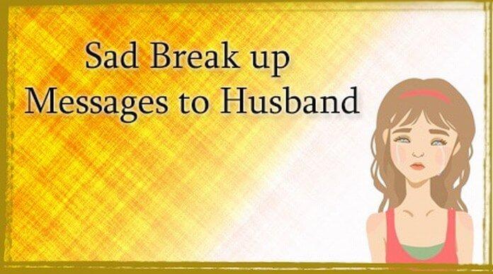 Sad Break up Messages to Husband