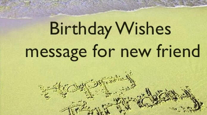 New Friend Birthday Wishes Message