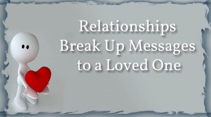 Relationships Break Up Messages to a Loved One
