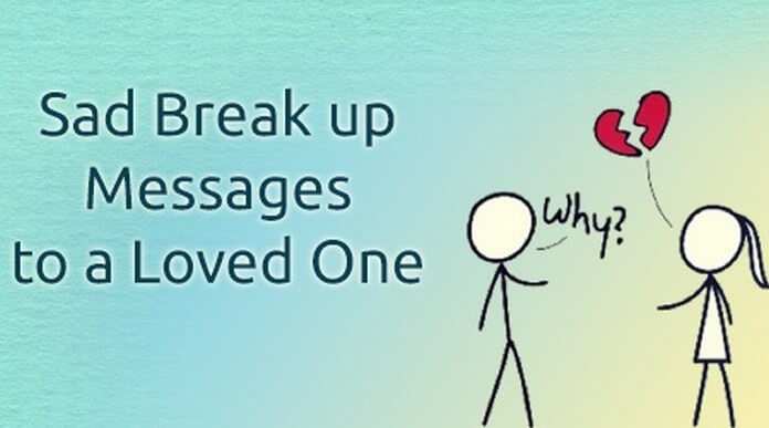 Sad Break up Messages to a Loved One