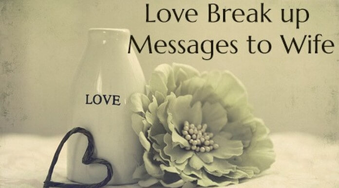 Love Break up Messages to Wife