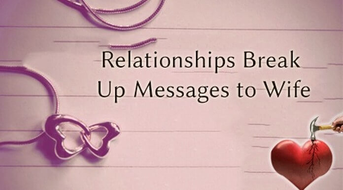 Relationships Break Up Messages to Wife