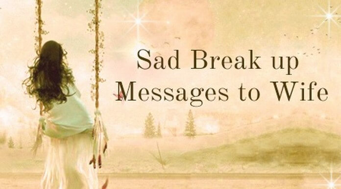 Sad Break up Messages to Wife