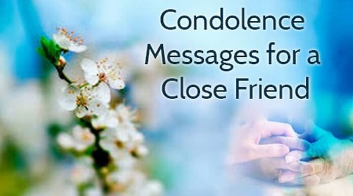 Condolence Messages for a Close Friend