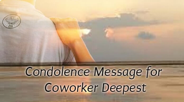 Condolence Message for Coworker Deepest