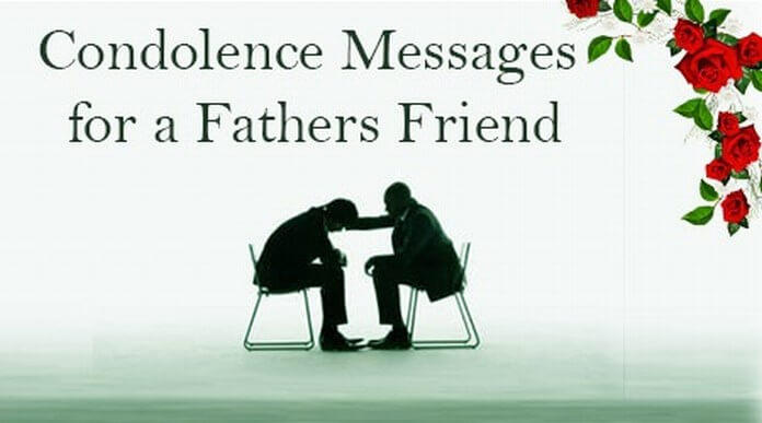 Condolence Messages for a Fathers Friend