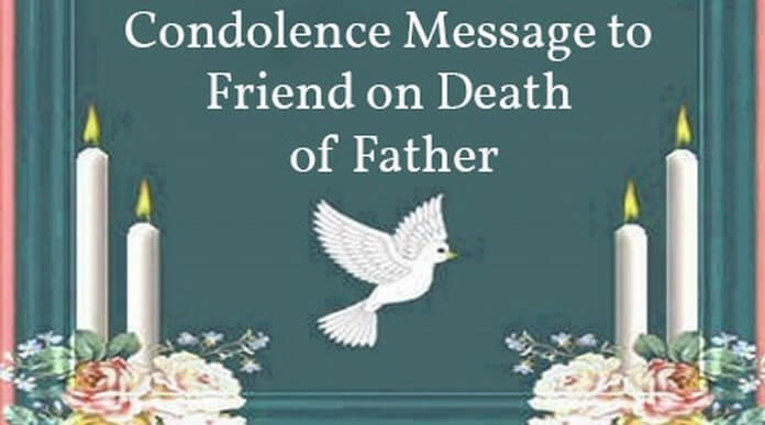 Condolence Message To Friend On Death Of Father