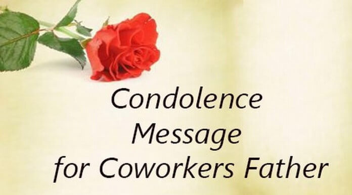 Condolence Message for Coworkers Father