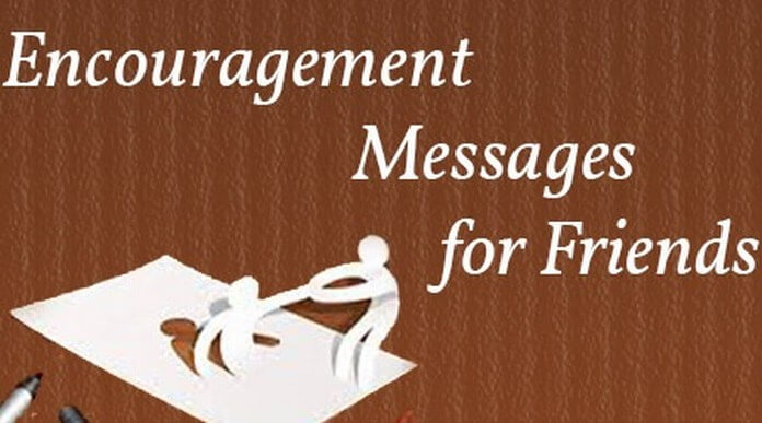 Encouragement Messages For Friends