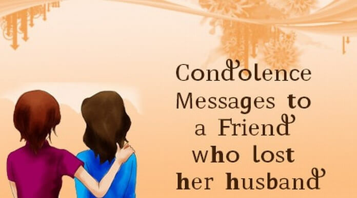 Condolence Messages to a Friend who lost her husband