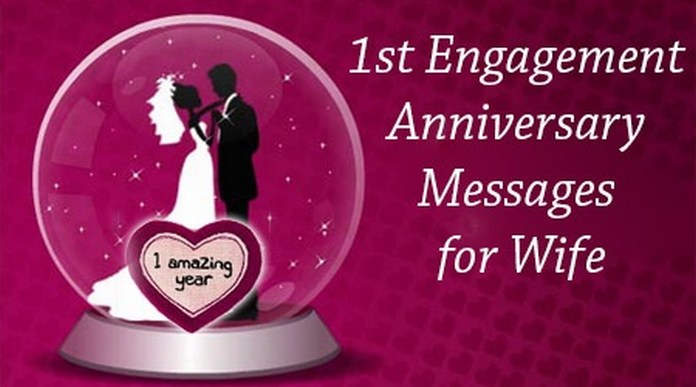 1st Engagement Anniversary Messages for Wife