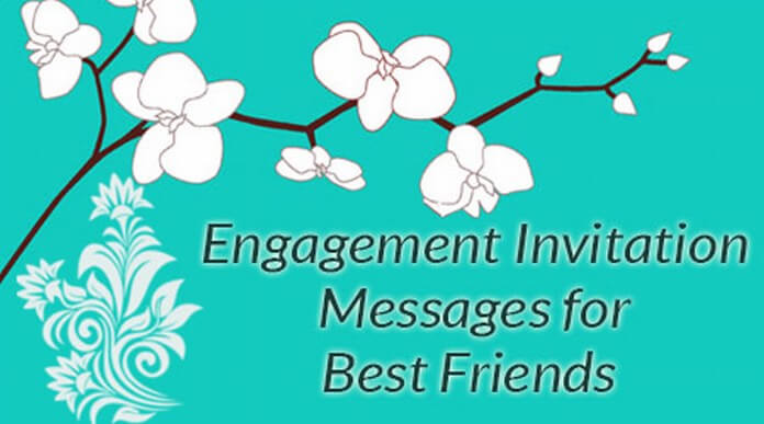 Engagement Invitation Messages for Best Friends