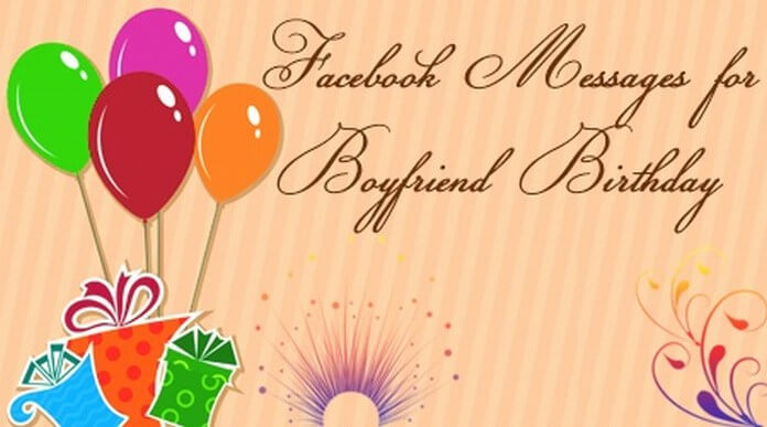 Facebook Messages for Boyfriend Birthday