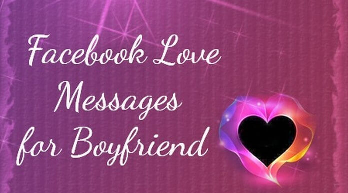 Facebook Love Messages for Boyfriend