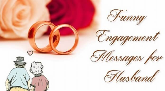 Funny Engagement Messages for Husband