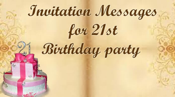 Invitation Messages for 21st Birthday Party