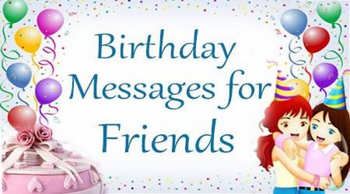 Birthday Messages For Friends Wishes Best