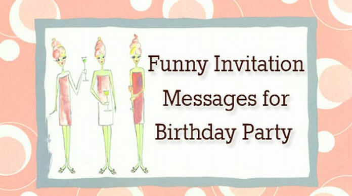 Funny Invitation Messages For Birthday Party