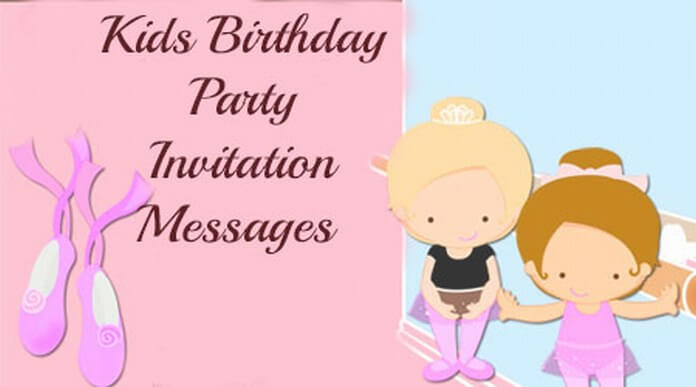 Cute Kids Birthday Party Invitation Messages