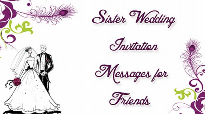 Sister wedding invitation messages for friends for Wedding invitation quotes in english for sister marriage