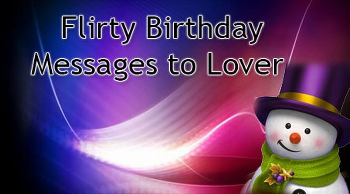 Flirty birthday Text messages to a lover
