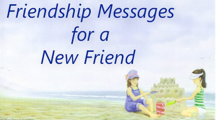 friendship day messages for a new friend