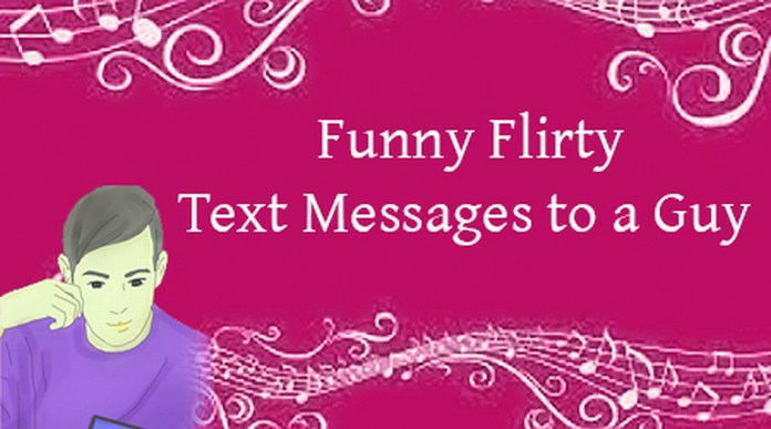 Funny flirty messages to a guy
