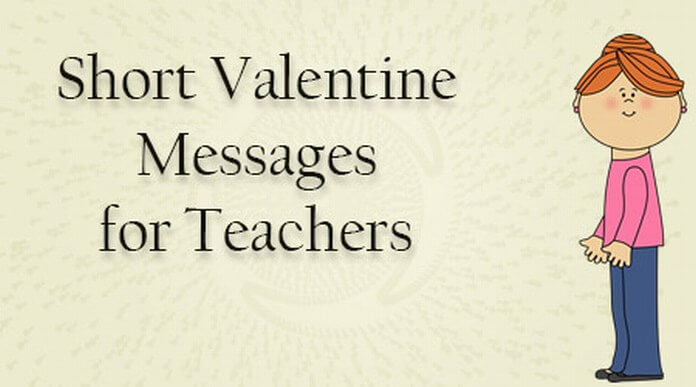 Short Valentine Messages For Teachers Valentines Day Wishes My Teacher