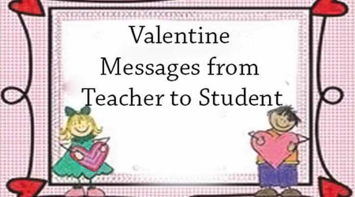 Valentine Messages from Teacher to Student