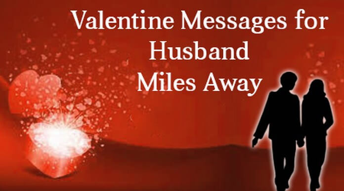 Valentine Messages for Husband Miles Away