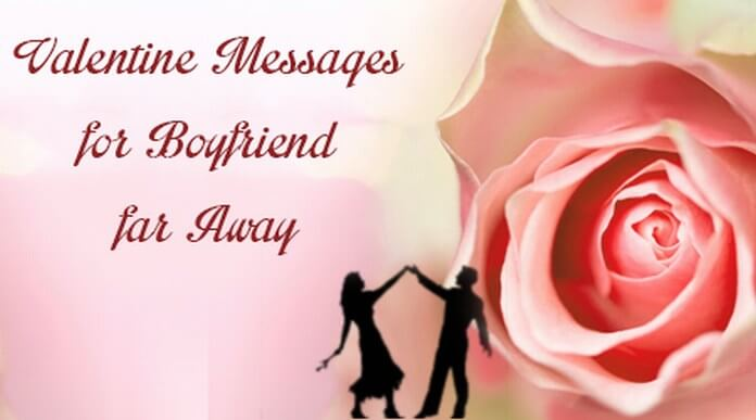 Valentine Messages for Boyfriend far Away