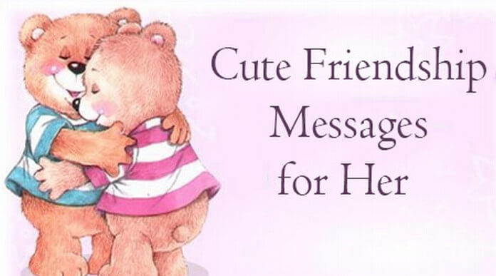 Cute Friendship Messages for Her