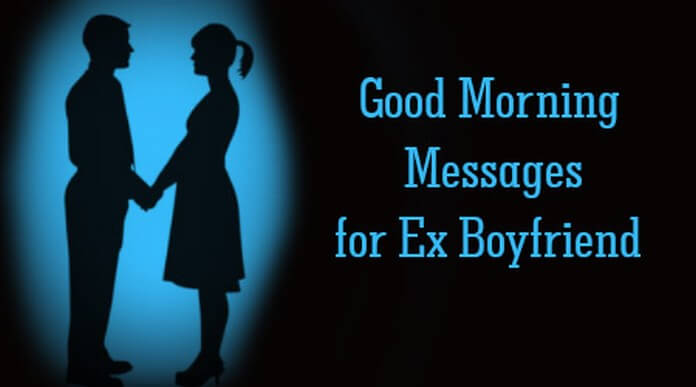 Good Morning Messages for Ex Boyfriend