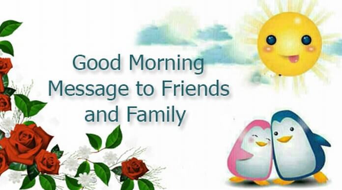 Good Morning Message To Friends And Family