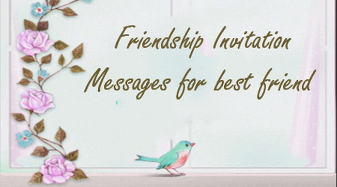 friendship invitation messages for best friend