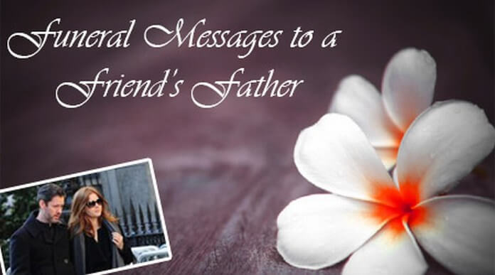 Funeral Messages to a Friends Father