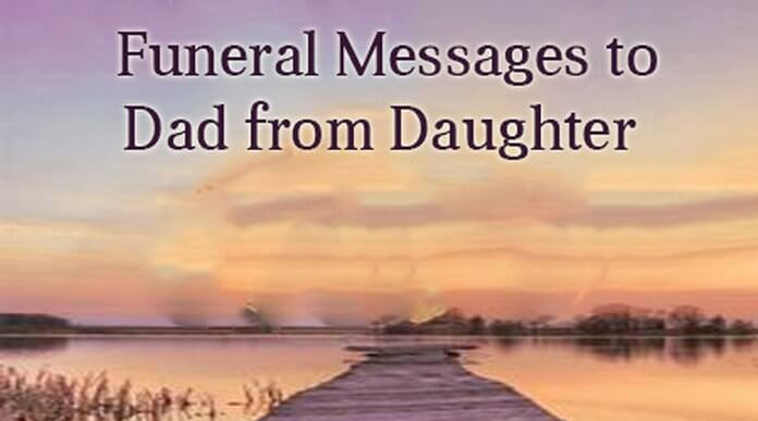 funeral messages to dad from daughter
