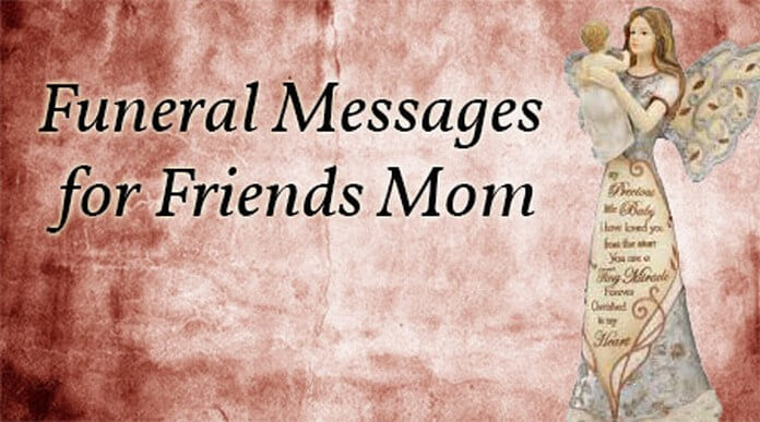 Funeral Messages for Friends Mom